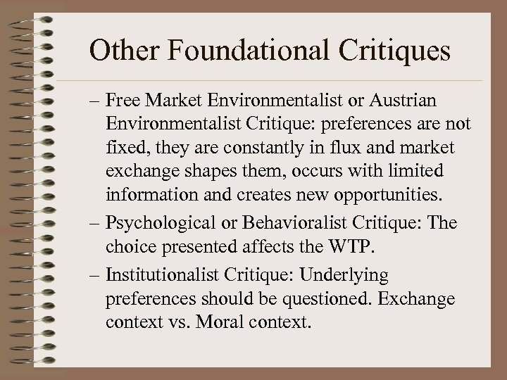 Other Foundational Critiques – Free Market Environmentalist or Austrian Environmentalist Critique: preferences are not