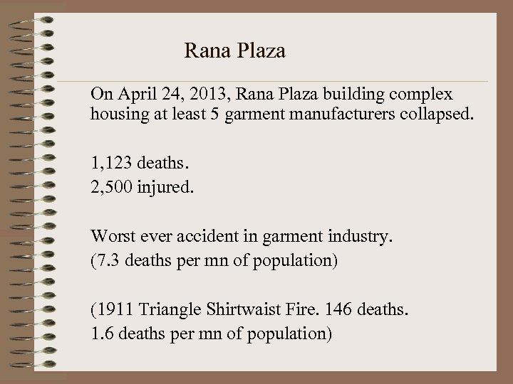 Rana Plaza On April 24, 2013, Rana Plaza building complex housing at least 5
