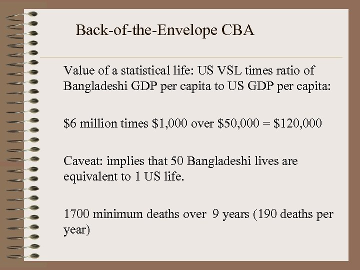 Back-of-the-Envelope CBA Value of a statistical life: US VSL times ratio of Bangladeshi GDP