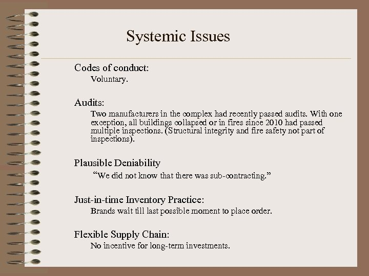 Systemic Issues Codes of conduct: Voluntary. Audits: Two manufacturers in the complex had recently