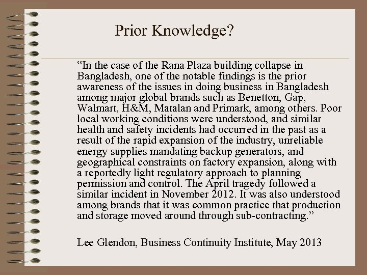 "Prior Knowledge? ""In the case of the Rana Plaza building collapse in Bangladesh, one"