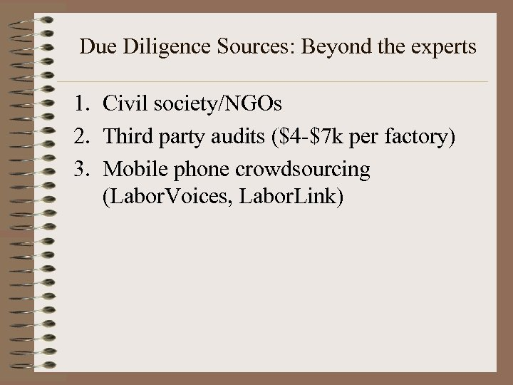 Due Diligence Sources: Beyond the experts 1. Civil society/NGOs 2. Third party audits ($4