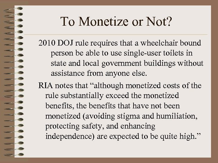 To Monetize or Not? 2010 DOJ rule requires that a wheelchair bound person be
