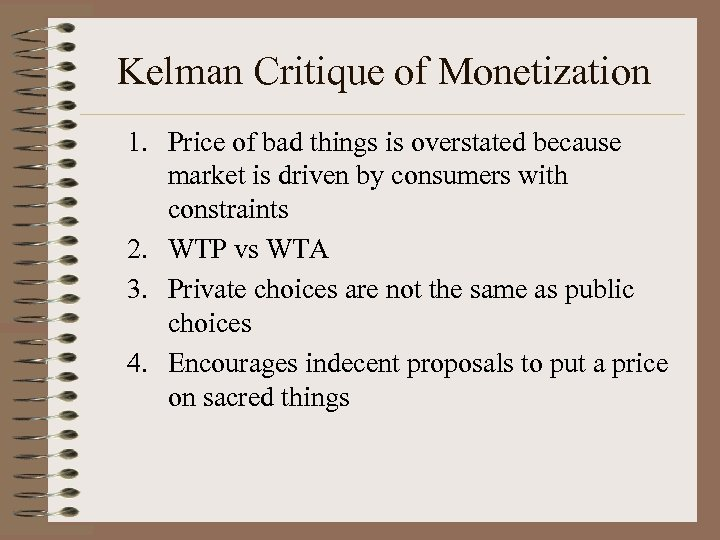 Kelman Critique of Monetization 1. Price of bad things is overstated because market is