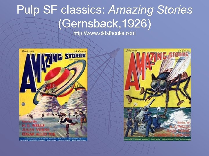 Pulp SF classics: Amazing Stories (Gernsback, 1926) http: //www. oldsfbooks. com