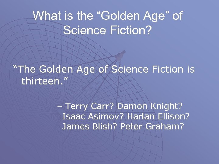 "What is the ""Golden Age"" of Science Fiction? ""The Golden Age of Science Fiction"