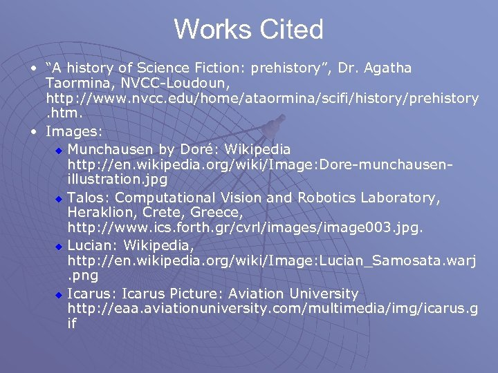 "Works Cited • ""A history of Science Fiction: prehistory"", Dr. Agatha Taormina, NVCC-Loudoun, http:"