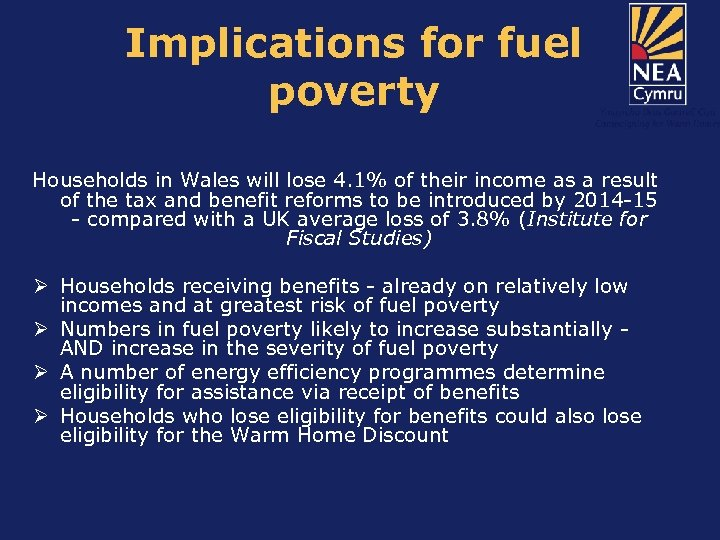 Implications for fuel poverty Households in Wales will lose 4. 1% of their income