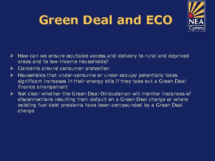 Green Deal and ECO Ø How can we ensure equitable access and delivery to