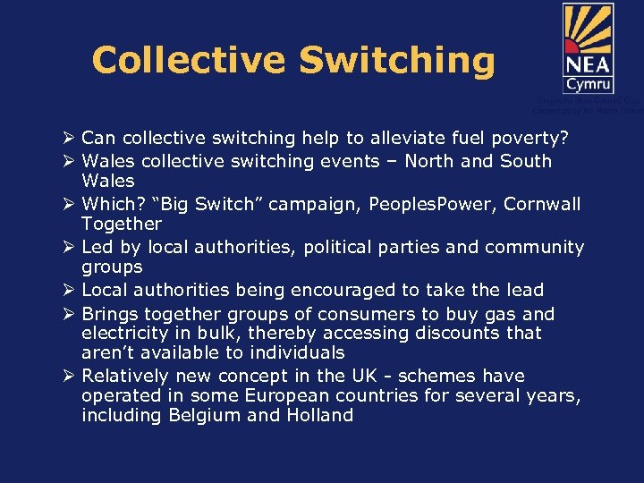 Collective Switching Ø Can collective switching help to alleviate fuel poverty? Ø Wales collective