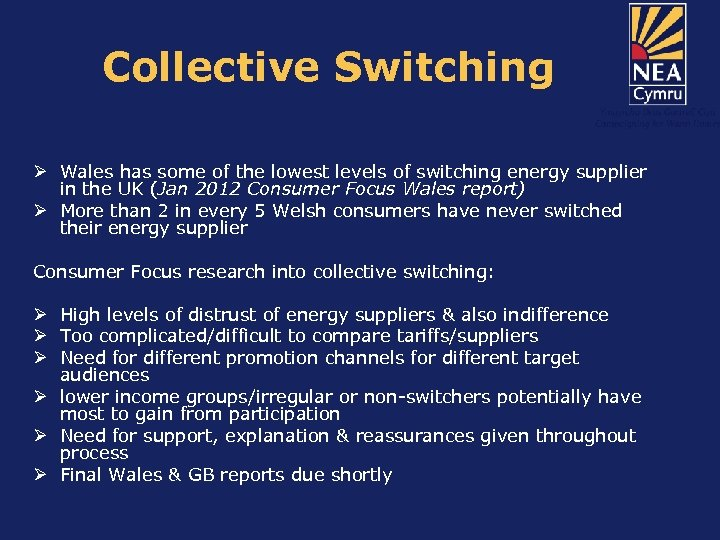 Collective Switching Ø Wales has some of the lowest levels of switching energy supplier