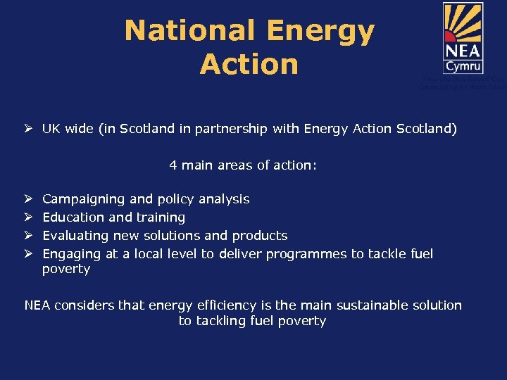 National Energy Action Ø UK wide (in Scotland in partnership with Energy Action Scotland)