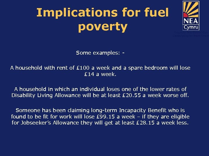 Implications for fuel poverty Some examples: - A household with rent of £ 100