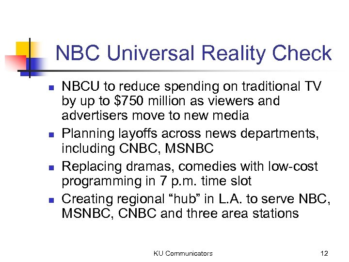 NBC Universal Reality Check n n NBCU to reduce spending on traditional TV by