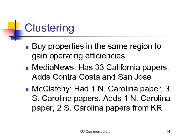 Clustering n n n Buy properties in the same region to gain operating efficiencies