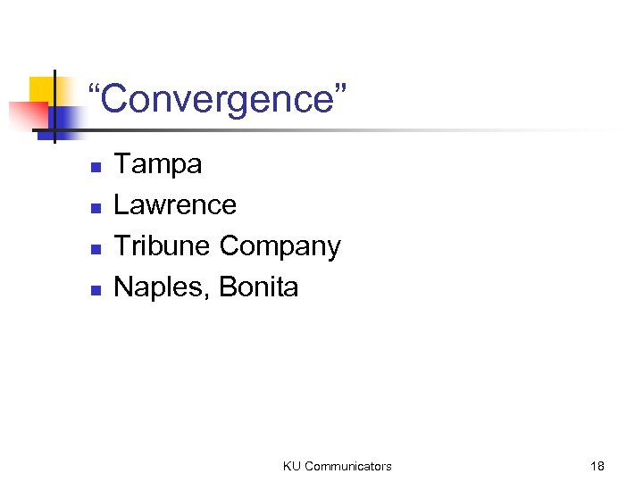 """Convergence"" n n Tampa Lawrence Tribune Company Naples, Bonita KU Communicators 18"