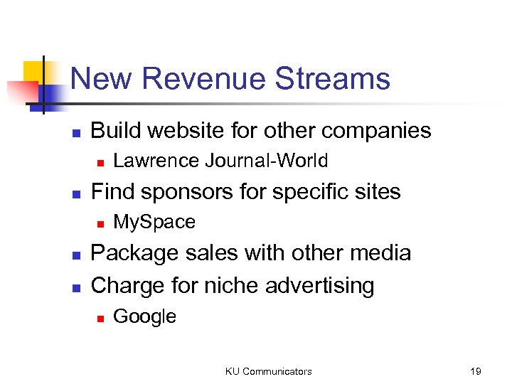 New Revenue Streams n Build website for other companies n n Find sponsors for