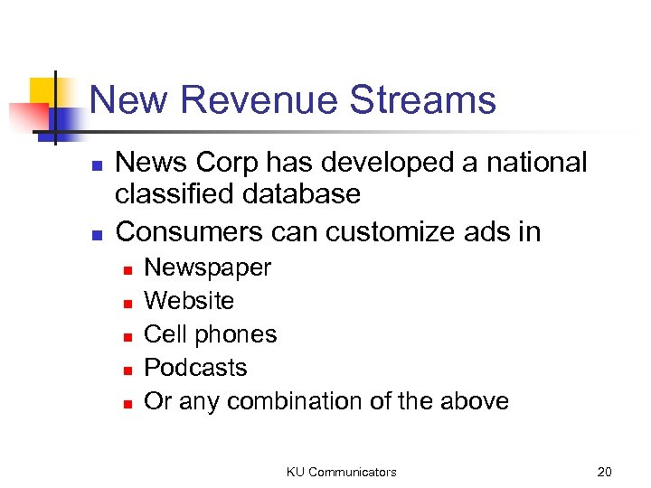 New Revenue Streams n n News Corp has developed a national classified database Consumers