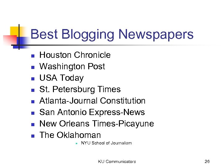 Best Blogging Newspapers n n n n Houston Chronicle Washington Post USA Today St.