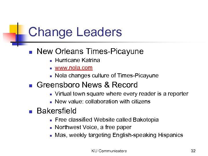 Change Leaders n New Orleans Times-Picayune n n Greensboro News & Record n n