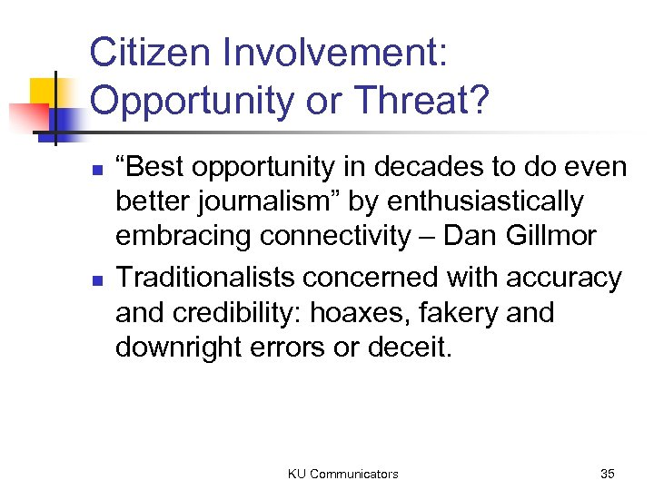 "Citizen Involvement: Opportunity or Threat? n n ""Best opportunity in decades to do even"