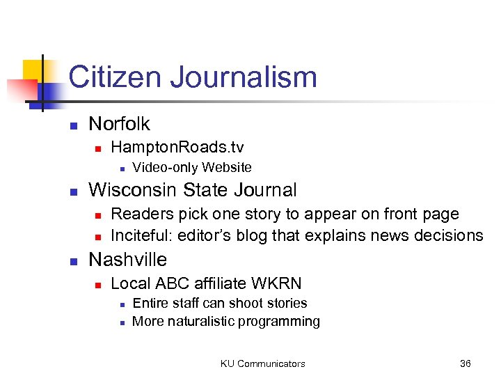 Citizen Journalism n Norfolk n Hampton. Roads. tv n n Wisconsin State Journal n