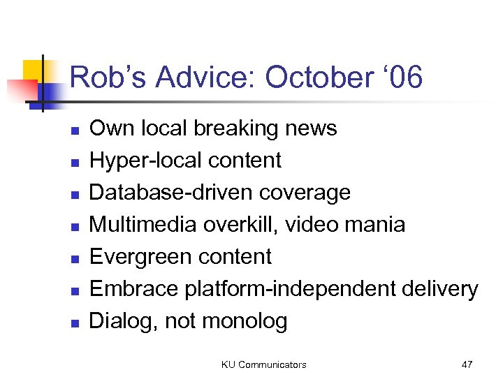 Rob's Advice: October ' 06 n n n n Own local breaking news Hyper-local