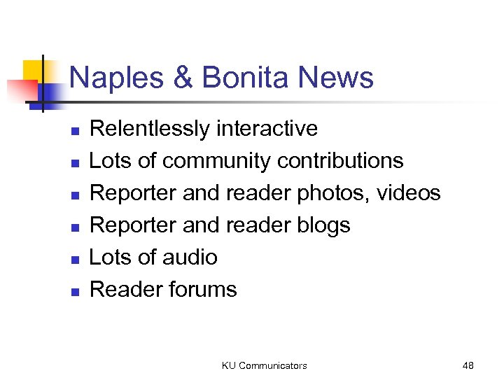 Naples & Bonita News n n n Relentlessly interactive Lots of community contributions Reporter