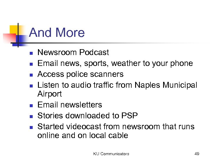And More n n n n Newsroom Podcast Email news, sports, weather to your