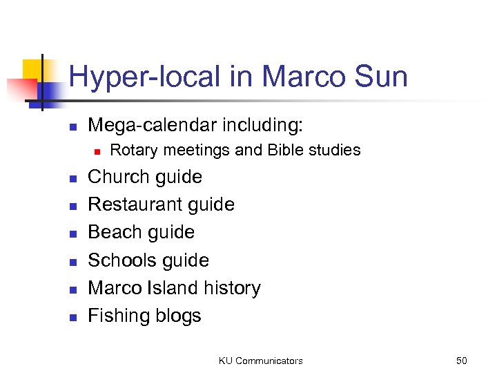 Hyper-local in Marco Sun n Mega-calendar including: n n n n Rotary meetings and