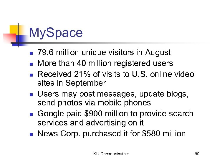 My. Space n n n 79. 6 million unique visitors in August More than