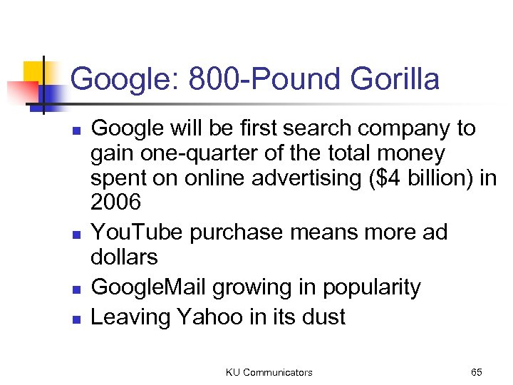 Google: 800 -Pound Gorilla n n Google will be first search company to gain