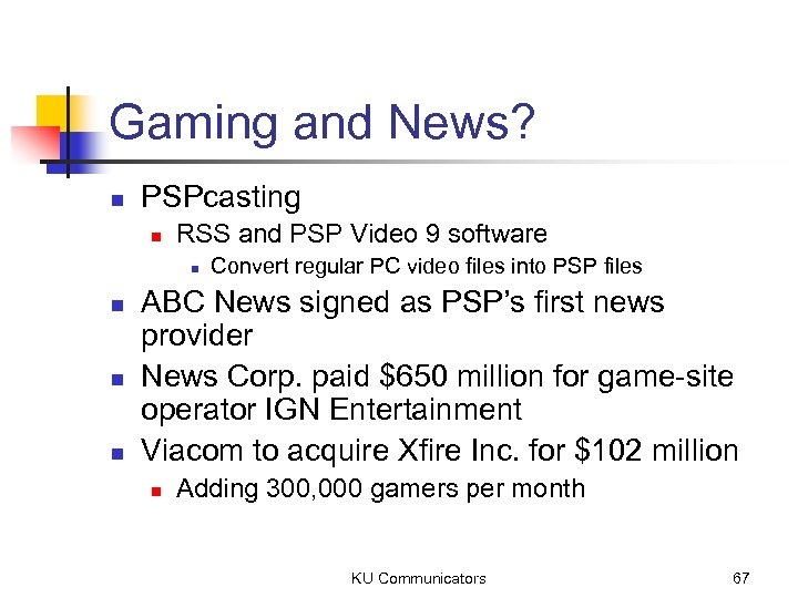 Gaming and News? n PSPcasting n RSS and PSP Video 9 software n n