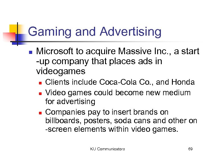 Gaming and Advertising n Microsoft to acquire Massive Inc. , a start -up company