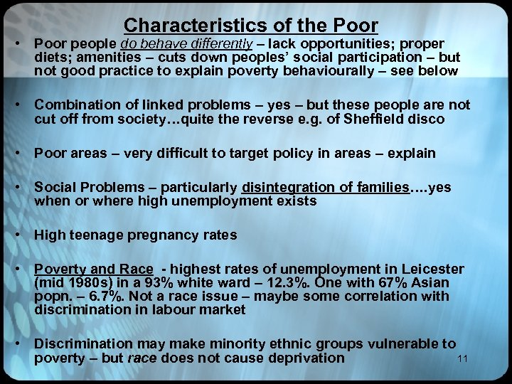 Characteristics of the Poor • Poor people do behave differently – lack opportunities; proper