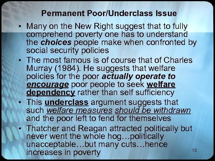Permanent Poor/Underclass Issue • Many on the New Right suggest that to fully comprehend