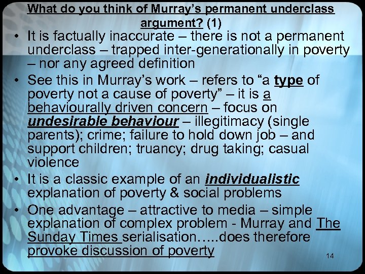 What do you think of Murray's permanent underclass argument? (1) • It is factually