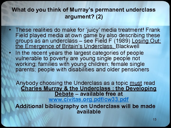 What do you think of Murray's permanent underclass argument? (2) • These realities do