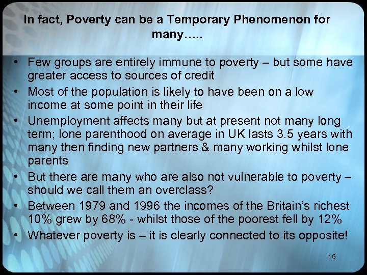 In fact, Poverty can be a Temporary Phenomenon for many…. . • Few groups