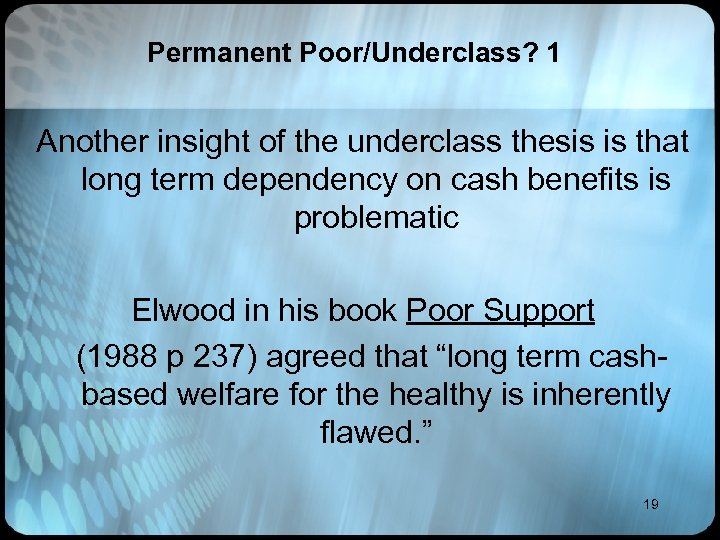 Permanent Poor/Underclass? 1 Another insight of the underclass thesis is that long term dependency