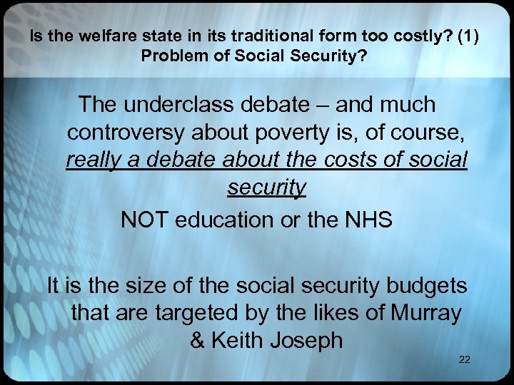 Is the welfare state in its traditional form too costly? (1) Problem of Social