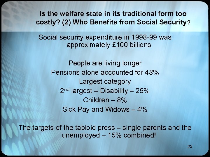 Is the welfare state in its traditional form too costly? (2) Who Benefits from