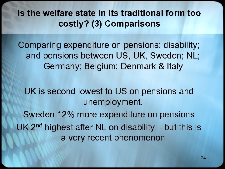 Is the welfare state in its traditional form too costly? (3) Comparisons Comparing expenditure