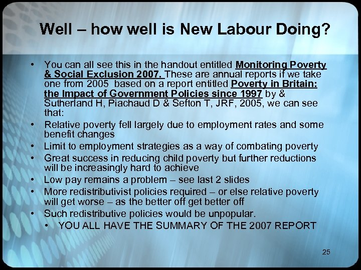 Well – how well is New Labour Doing? • You can all see this