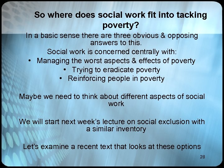 So where does social work fit into tacking poverty? In a basic sense there