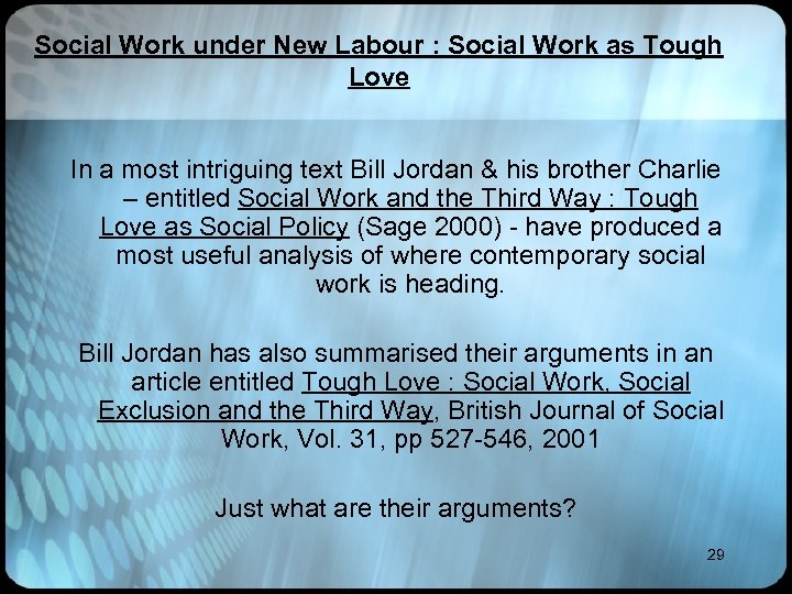 Social Work under New Labour : Social Work as Tough Love In a most