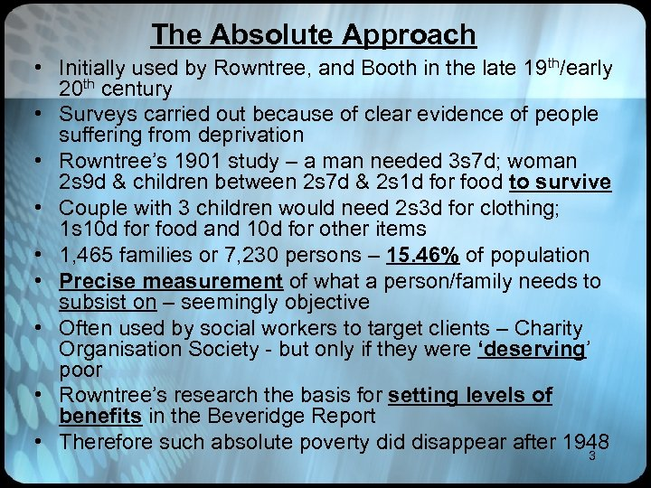 The Absolute Approach • Initially used by Rowntree, and Booth in the late 19