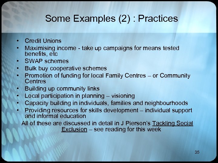 Some Examples (2) : Practices • Credit Unions • Maximising income - take up