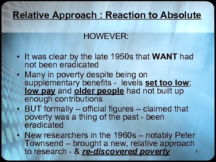 Relative Approach : Reaction to Absolute HOWEVER: • It was clear by the late