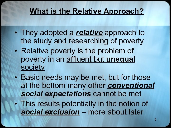 What is the Relative Approach? • They adopted a relative approach to the study